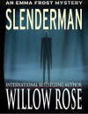 Slenderman (Emma Frost Book 9) - Willow Rose