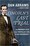 Lincoln's Last Trial - Dan Abrams