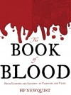 The Book of Blood: From Legends and Leeches to Vampires and Veins - H.P. Newquist