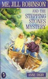Me, Jill Robinson and the Stepping Stones Mystery - Anne Digby