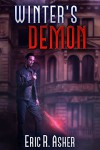 Winter's Demon (Vesik Book 3) - Eric Asher