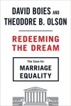 Redeeming the Dream: The Case for Marriage Equality - Arnold Theodore Olson, David Boies