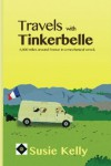 Travels With Tinkerbelle: 6,000 Miles Around France In A Mechanical Wreck - Susie Kelly