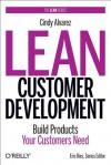 Lean Customer Development: Build Products Your Customers Need - Cindy Alvarez