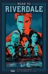 Road to Riverdale - Mark Waid, Chip Zdarsky, Adam Hughes, Marguerite Bennett, Fiona Staples