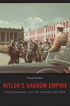 Hitler's Shadow Empire: Nazi Economics and the Spanish Civil War - Pierpaolo Barbieri