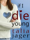 If I Die Young - Talia Jager