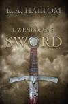 Gwendolyn's Sword - E. A.  Haltom