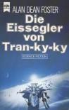 Die Eissegler von Tran-ky-ky (Eissegler-Trilogy, #1) - Alan Dean Foster