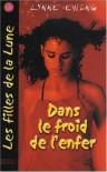 Dans le froid de l'enfer (Les filles de la lune, #2) - Lynne Ewing, Emmanuel Pailler