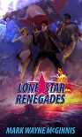 Lone Star Renegades - Mark Wayne McGinnis