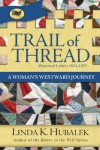 Trail of Thread (Trail of Thread Series Book 1) - Linda Hubalek