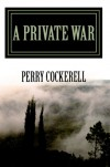 A Private War - Perry Cockerell