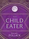 The Child Eater - Rachel Pollack
