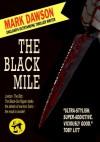 The Black Mile - Mark  Dawson