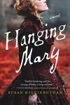 Hanging Mary: A Novel - Susan Higginbotham