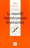 La nouvelle macroéconomie keynésienne - Henri Lamotte, Jean-Philippe Vincent