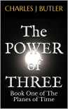 The Power of Three - Charles J. Butler