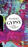 Everybody's Gypsy: Popkultur zwischen Ausgrenzung und Respekt - Dotschy Reinhardt