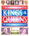 The History Of The Kings & Queens Of England & Scotland - Edmund Swinglehurst, Rodney Castledon