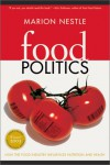 Food Politics: How the Food Industry Influences Nutrition and Health (California Studies in Food and Culture) - Marion Nestle