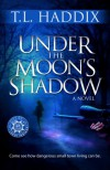 Under the Moon's Shadow (Leroy's Sins, #2) - T.L. Haddix