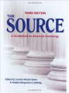 The Source: A Guidebook Of American Genealogy (Third Edition) - Loretto Dennis Szucs, Loretto Dennis Szucs