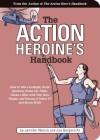The Action Heroine's Handbook - Jennifer Worick, Joe Borgenicht