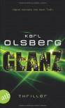Glanz: Thriller - Karl Olsberg