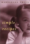 Simple Recipes - Madeleine Thien