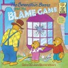 The Berenstain Bears and the Blame Game - Stan Berenstain, Jan Berenstain
