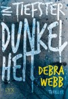 In tiefster Dunkelheit - Debra Webb