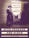 With Courage and Cloth: Winning the Fight for a Woman's Right to Vote - Ann Bausum