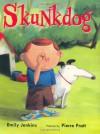 Skunkdog - Emily Jenkins