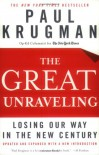 The Great Unraveling: Losing Our Way in the New Century (Updated and Expanded) - Paul Krugman