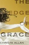 The Edge of Grace - Christa Allan