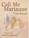 Call Me Marianne - Jen Bryant