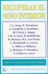 Recuperar el niño interior (Biblioteca Nueva Conciencia) - Carlos Figueras