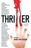 Thriller: Stories To Keep You Up All Night - Steve Berry, James Patterson, Brad Thor, Eric Van Lustbader, Katherine Neville, John Lescroart, Lincoln Child, Michael Palmer, F. Paul Wilson, Ted Bell, Raelynn Hillhouse, Gregg Hurwitz, J.A. Konrath, Dennis Lynds, Gayle Lynds, Chris Mooney, Douglas Preston, Christopher R