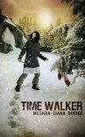 Time Walker - Meghan Ciana Doidge