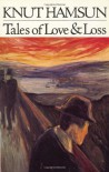 Tales of Love & Loss - Knut Hamsun, Robert Ferguson