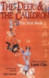 The Deer and The Cauldron: The First Book (Bk. 1) - Louis Cha