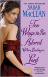 Ten Ways to Be Adored When Landing a Lord (The Ralstons, #2) - Sarah MacLean