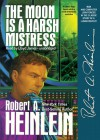 The Moon Is a Harsh Mistress - Robert A. Heinlein, Lloyd James