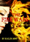 The Fire Wars - Kailin Gow