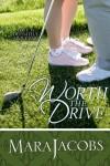 Worth The Drive - Mara Jacobs