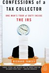 Confessions of a Tax Collector: One Man's Tour of Duty Inside the IRS (P.S.) - Richard Yancey