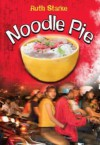 Noodle Pie - Ruth Starke