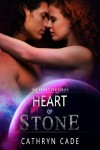 Heart of Stone - Cathryn Cade