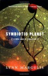 Symbiotic Planet: A New Look at Evolution (Science Masters) - Lynn Margulis